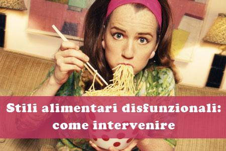 Stili alimentari disfunzionali come intervenire