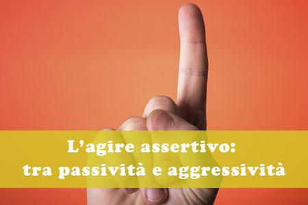Assertività: equilibrio tra passivo e aggressivo