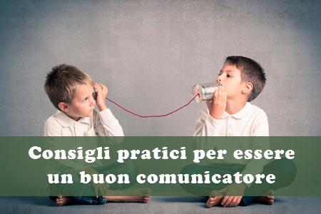 Consigli per essere un buon comunicatore